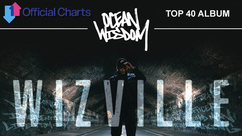 Ocean Wisdom – Wizville – Enters Official UK Top 40 Charts